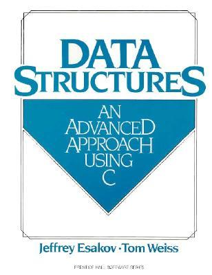 Data Structures By Esakov, Jeffrey/ Weiss, Tom