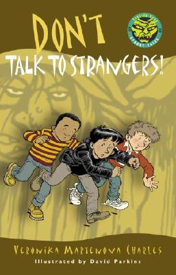 Don't Talk to Strangers! By Charles, Veronika Martenova/ Parkins, David (ILT)