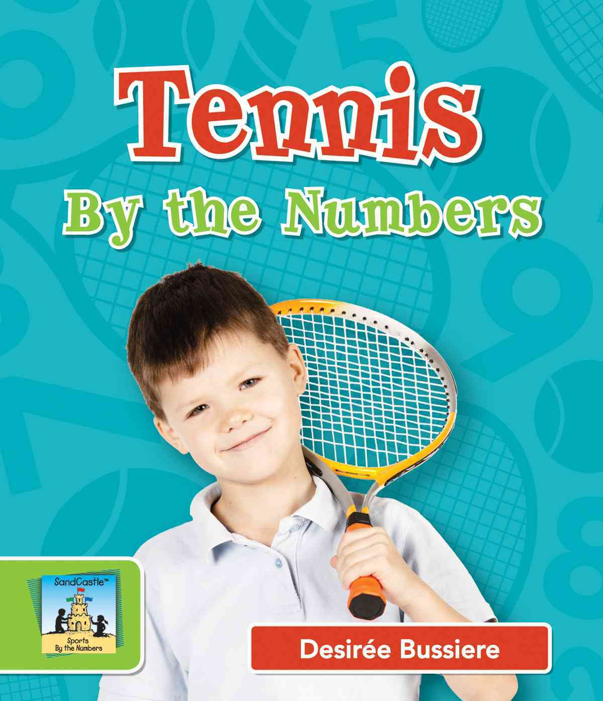 Tennis by the Numbers By Bussiere, DesirTe